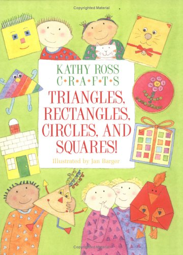 Kathy Ross Crafts Triangles, Rectangles, Circles and Squares (Learning Is Fun! (Brookfield, - Square Brookfield