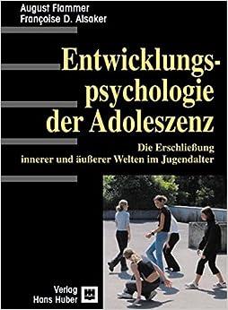 Einführung in die Entwicklungspsychologie der Adoleszenz: Die Erschließung innerer und äußerer Welten im Jugendalter