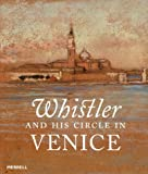 img - for Whistler and His Circle in Venice book / textbook / text book