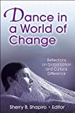 Dance in a World of Change: Reflections on Globalization and Cultural Differences