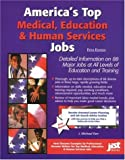 America's Top Medical, Education and Human Services Jobs, J. Michael Farr, 1563707217