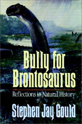 Bully For Brontosaurus:  More Reflections In Natural History by Books on Tape, Inc.