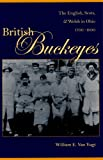 img - for British Buckeyes: The English, Scots, and Welsh in Ohio, 1700-1900 book / textbook / text book