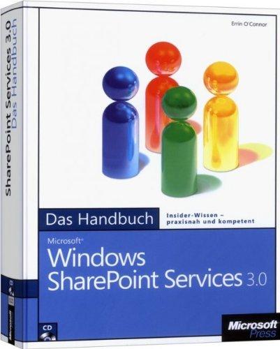 Microsoft Windows SharePoint Services 3.0 - Das Handbuch. Insider-Wissen - praxisnah und kompetent