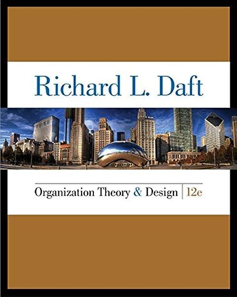 Organization Theory And Design Daft Richard L 9781305629943 Amazon Com Books