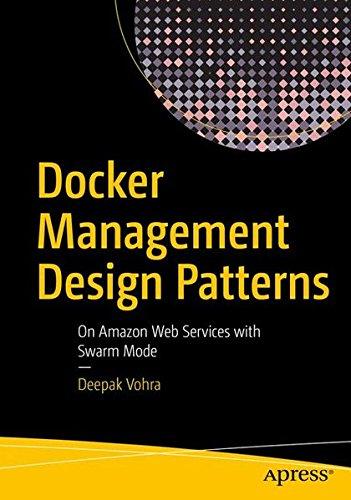 Docker Management Design Patterns: Swarm Mode on Amazon Web Services Front Cover