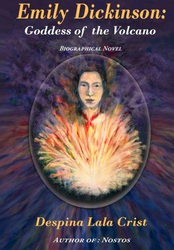 Emily Dickinson:  Goddess of the Volcano: A Biographical Novel PDF