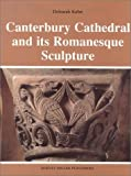 Canterbury Cathedral and Its Romanesque Sculpture (Studies in Medieval and Early Renaissance Art History)