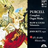 Purcell: Complete Organ Works · Blow; Locke: Voluntaries /Butt