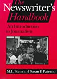 The Newswriter's Handbook : An Introduction to Journalism, Stein, M. L., 0813827191