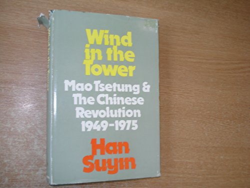 Wind in the tower: Mao Tsetung and the Chinese revolution, 1949-1975
