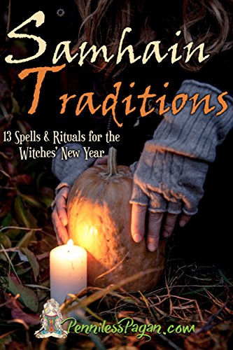 Samhain Traditions: 13 Simple & Affordable Halloween Spells & Rituals for the Witches' New Year by [Pagan, Penniless]