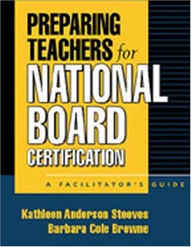Preparing Teachers for National Board Certification: A Facilitator's Guide