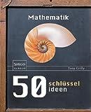 50 Schlüsselideen Mathematik, Crilly, Tony, 3827421187