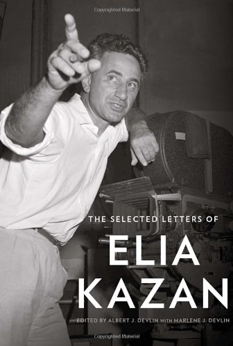 A Book Review By Lew Whittington The Selected Letters Of Elia Kazan