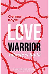 Love Warrior. Loveste si lupta (Romanian Edition) Paperback