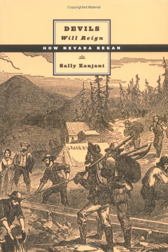 Read Online Devils Will Reign: How Nevada Began (Shepperson Series in Nevada History) ebook