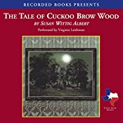 The Tale of Cuckoo Brow Wood | Susan Wittig Albert