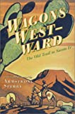 Wagons Westward: The Old Trail to Santa Fe by Armstrong Sperry front cover