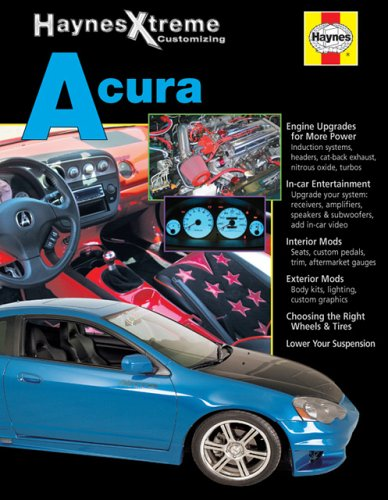 Download Haynes Xtreme Customizing Acura (Haynes Xtreme Customizing Series) PDF