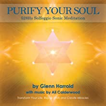 528hz Solfeggio Meditation: Transform Your Life, Repair DNA and Create Miracles Speech by Glenn Harrold, Ali Calderwood (music) Narrated by Glenn Harrold
