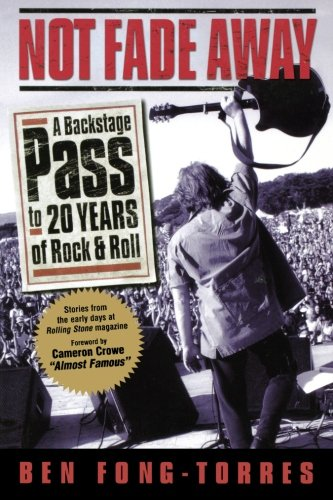 Not Fade Away: A Backstage Pass to 20 Years of Rock & Roll