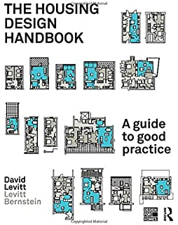The Housing Design Handbook: A Guide To Good Practice