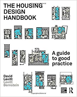 The Housing Design Handbook: A Guide To Good Practice: Amazon.co.uk: David  Levitt: 9780415491501: Books