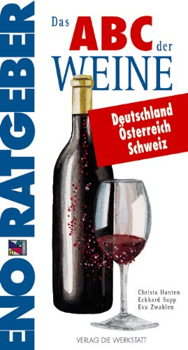 Das ABC der Weine Deutschland, Österreich, Schweiz. Mit den 600 wichtigsten Erzeugern und ihren Spitzenweinen