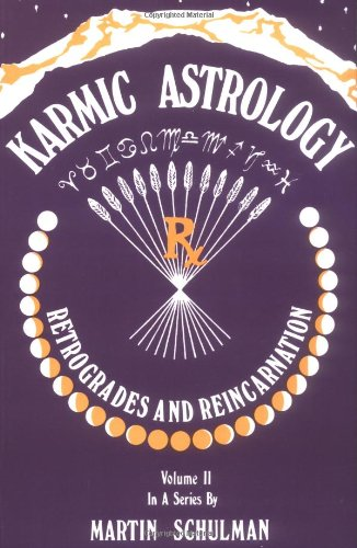 Karmic Astrology, Vol. II: Retrogrades and Reincarnation