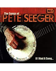 If I Had A...Songs Of Pete Seeger Vol.2