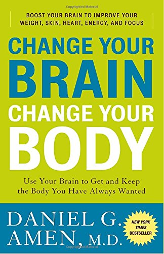 change-your-brain-change-your-body-use-your-brain-to-get-and-keep-the-body-you-have-always-wanted