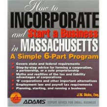 How to Incorporate and Start a Business in Massachusetts: A Simple 9 Part Program (How to Start and Incorporate and Start a Business Series)