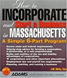 How to Incorporate and Start a Business in Massachusetts, J. W. Dicks, 155850589X