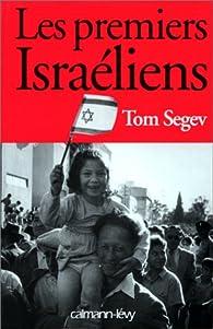 Les premiers Israéliens par Tom Segev