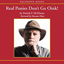 Real Ponies Don't Go Oink!
