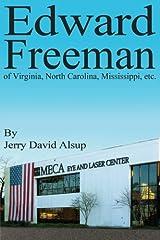 Edward Freeman: of Virginia, North Carolina, Mississippi, etc. Paperback