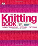 The Knitting Book, Dorling Kindersley Publishing Staff and Frederica Patmore, 1405368039