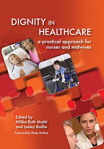 Dignity in Healthcare: a Practical Approach for Nurses and Midwives Pdf