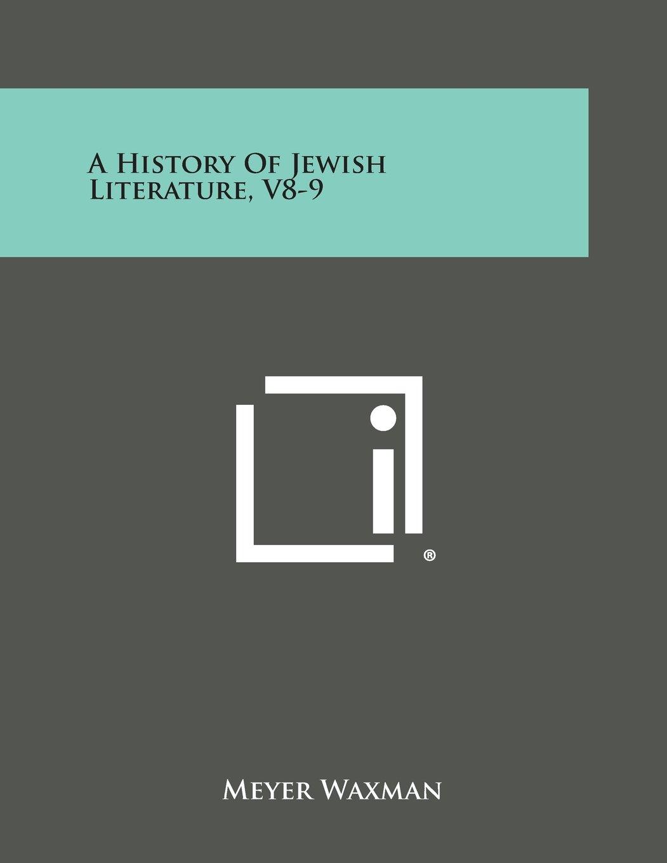 A History of Jewish Literature, V8-9 PDF