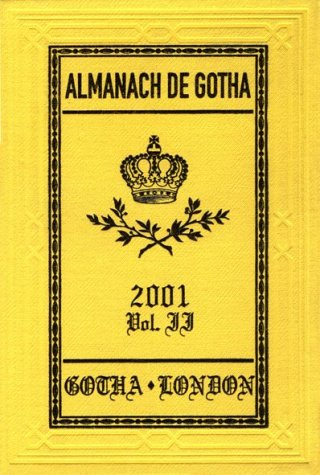Almanach de Gotha 2001: II.: Non-Sovereign Princely and Ducal Houses of Europe: The 200 Non-Royal Principal Aristocratic European Families