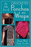 The Little Box of Crocheted Ponchos and Wraps, Denise Black and Sandy Scoville, 1564776638
