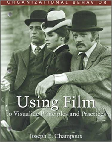 Using Film to Visualize Principles and Practices Organizational Behavior