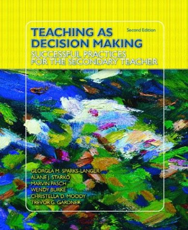 Teaching as Decision Making: Successful Practices for the Secondary Teacher (2nd Edition)
