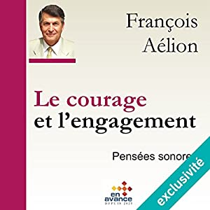 Le courage et l'engagement Hörbuch
