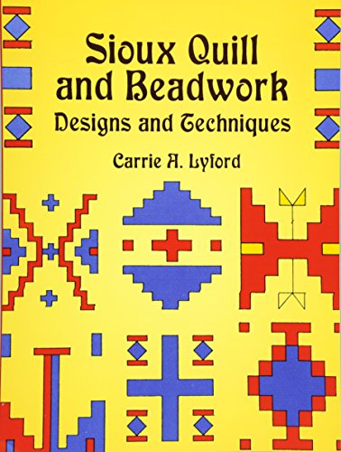 Native American Beading (Sioux Quill and Beadwork: Designs and Techniques (Native American))