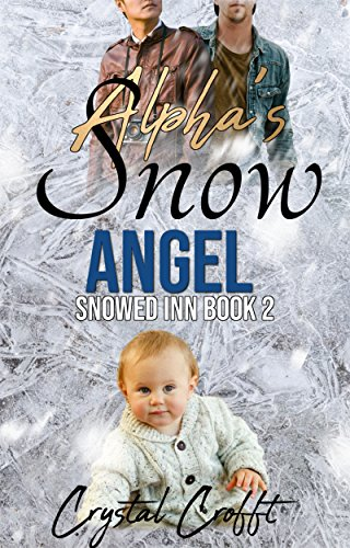Alpha's Snow Angel: An Mpreg Romance (Snowed Inn Book 2)