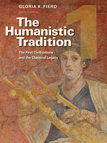 The Humanistic Tradition, Book 1: The First Civilizations and the Classical Legacy Pdf