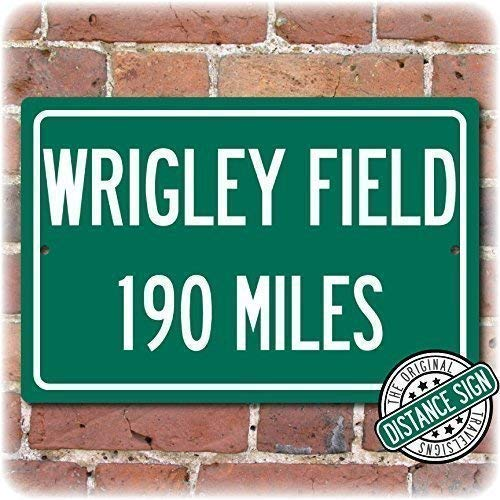 - Personalized Highway Distance Sign To: Wrigley Field, Home of the Chicago Cubs