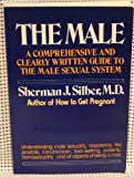 The Male : From Infancy to Old Age, Silber, Sherman J., 0684176645